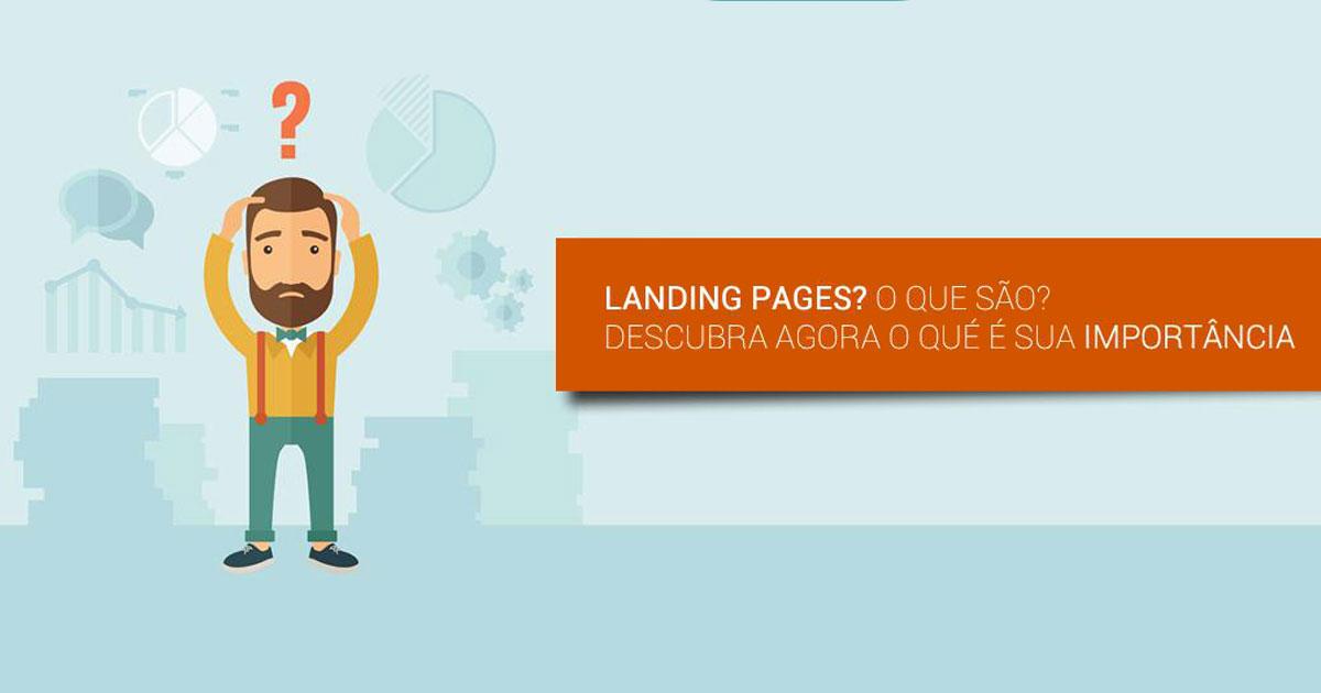 Landing pages? Qual é sua Importância?