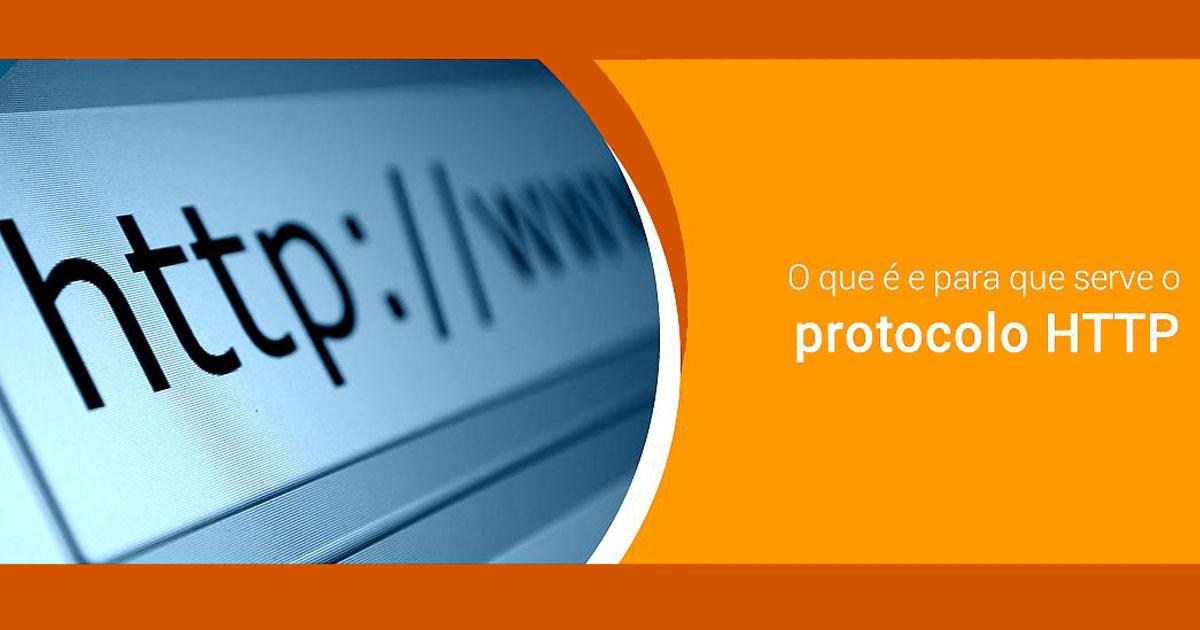 O que é e para que serve o protocolo HTTP?