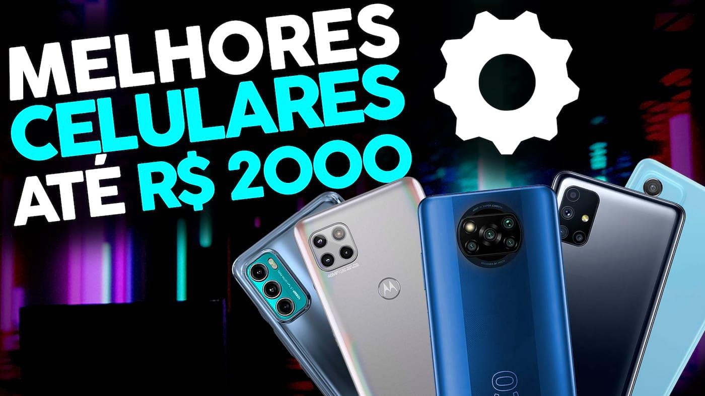 Os melhores celulares até R$ 2000 em 2021